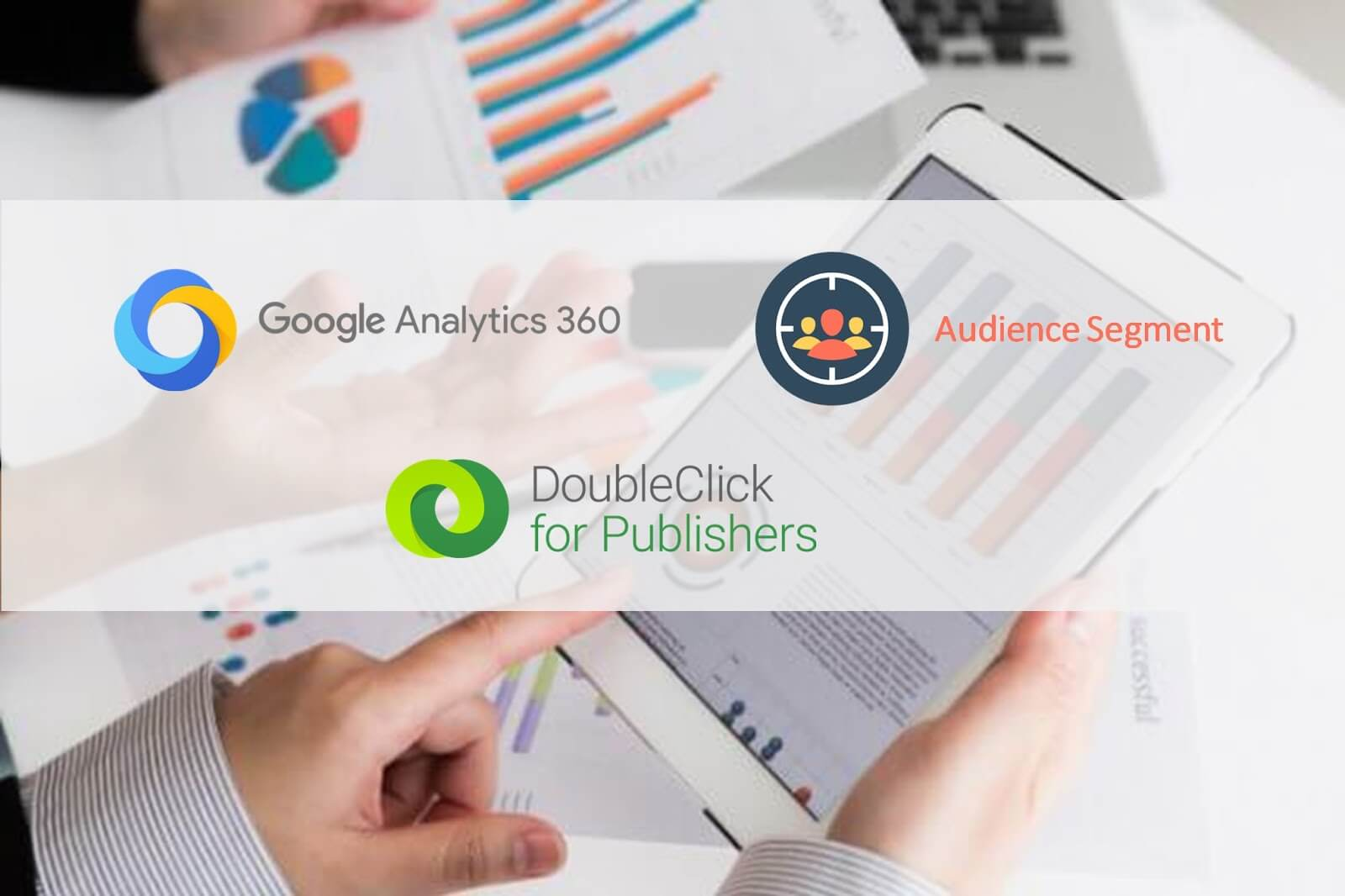 Targeting Customized Audience in DoubleClick For Publishers using Google Analytics 360