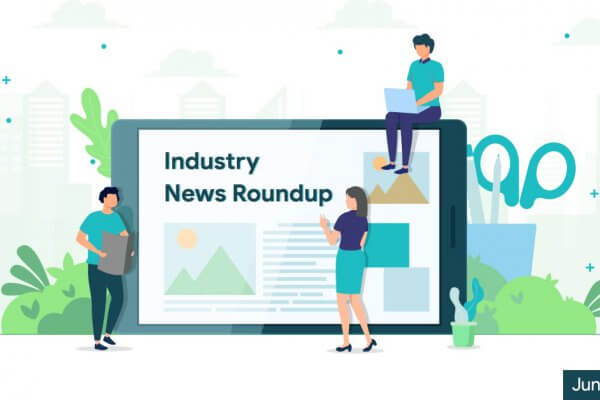 Industry news Rouindup