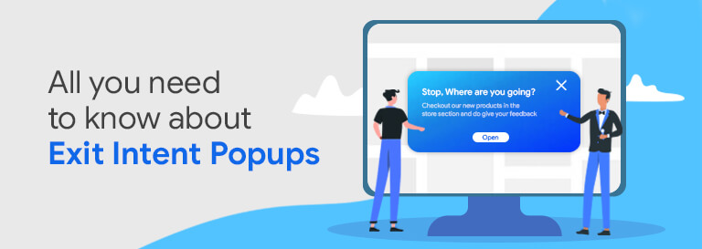 Exit Intent Popups: Here's how to Prevent users from leaving your website